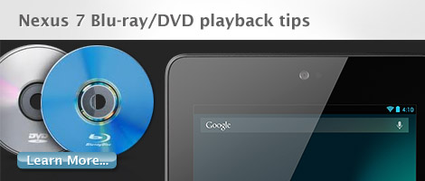 nexus 7 blu ray dvd playback tips