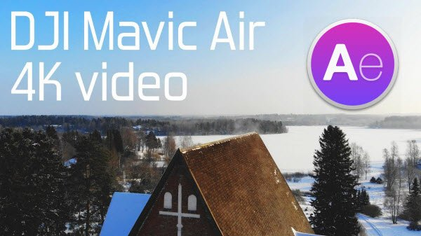 after-effects-import-mavic-air-4k.jpg