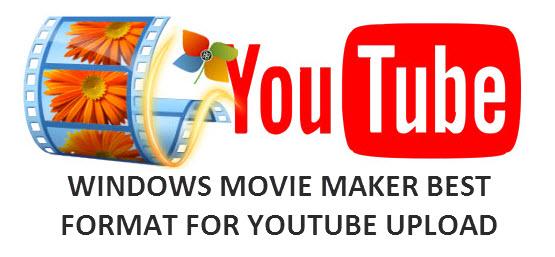 windows movie maker best format for youtube upload